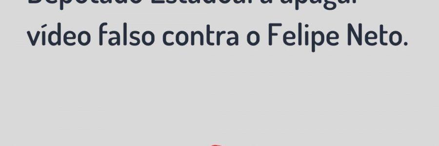 Deferida liminar que obriga Deputado Estadual a apagar vídeo falso contra o Felipe Neto