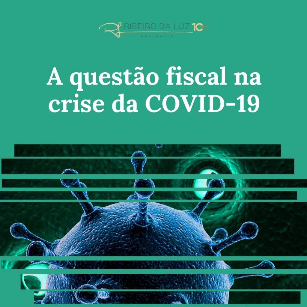 A questão fiscal na crise da COVID-19
