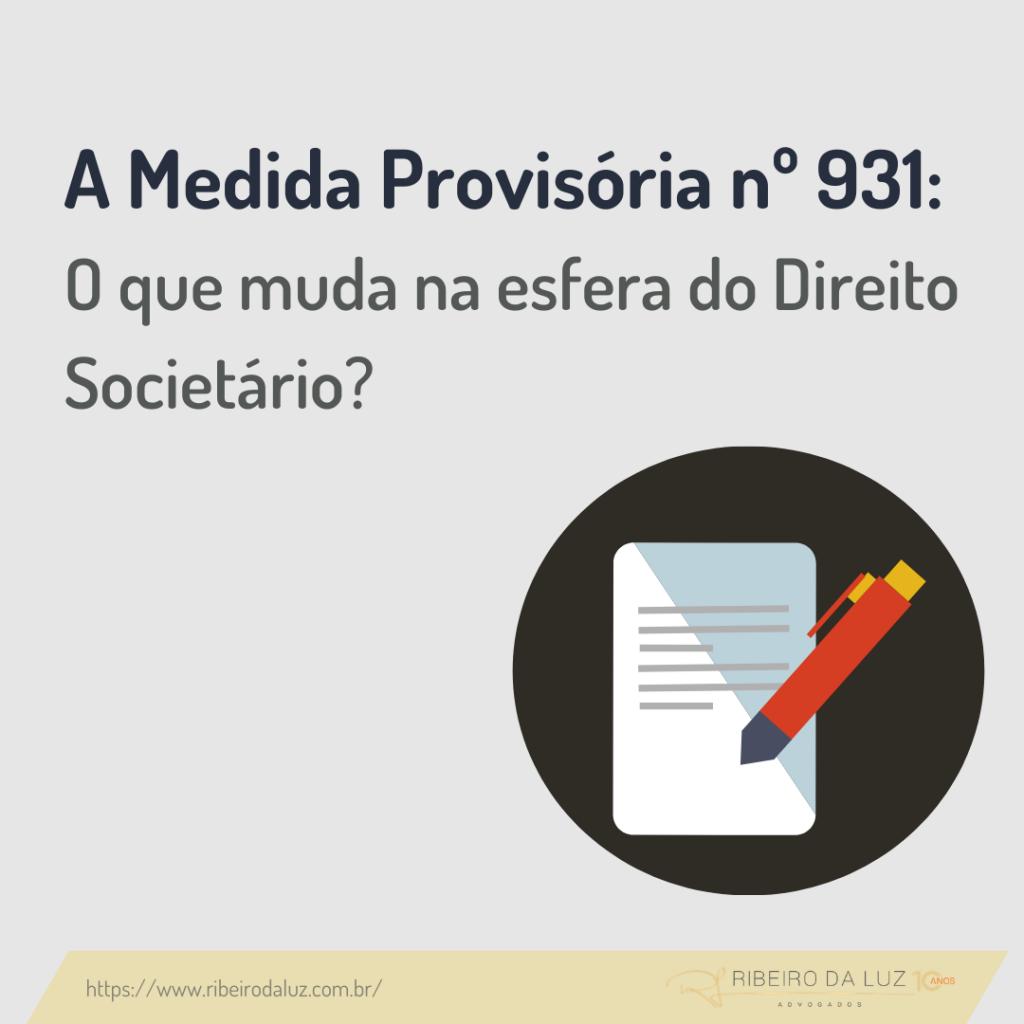 A Medida Provisória nº 931: o que muda na esfera do Direito Societário?