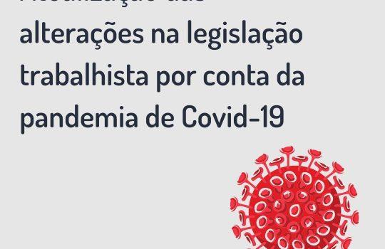 Atualização das alterações na legislação trabalhista por conta da pandemia de Covid-19