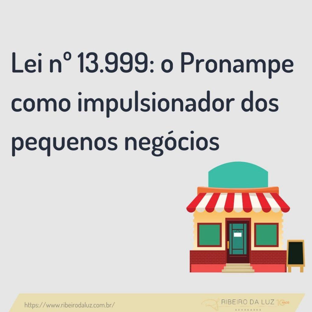 Lei nº 13.999: o Pronampe como impulsionador dos pequenos negócios