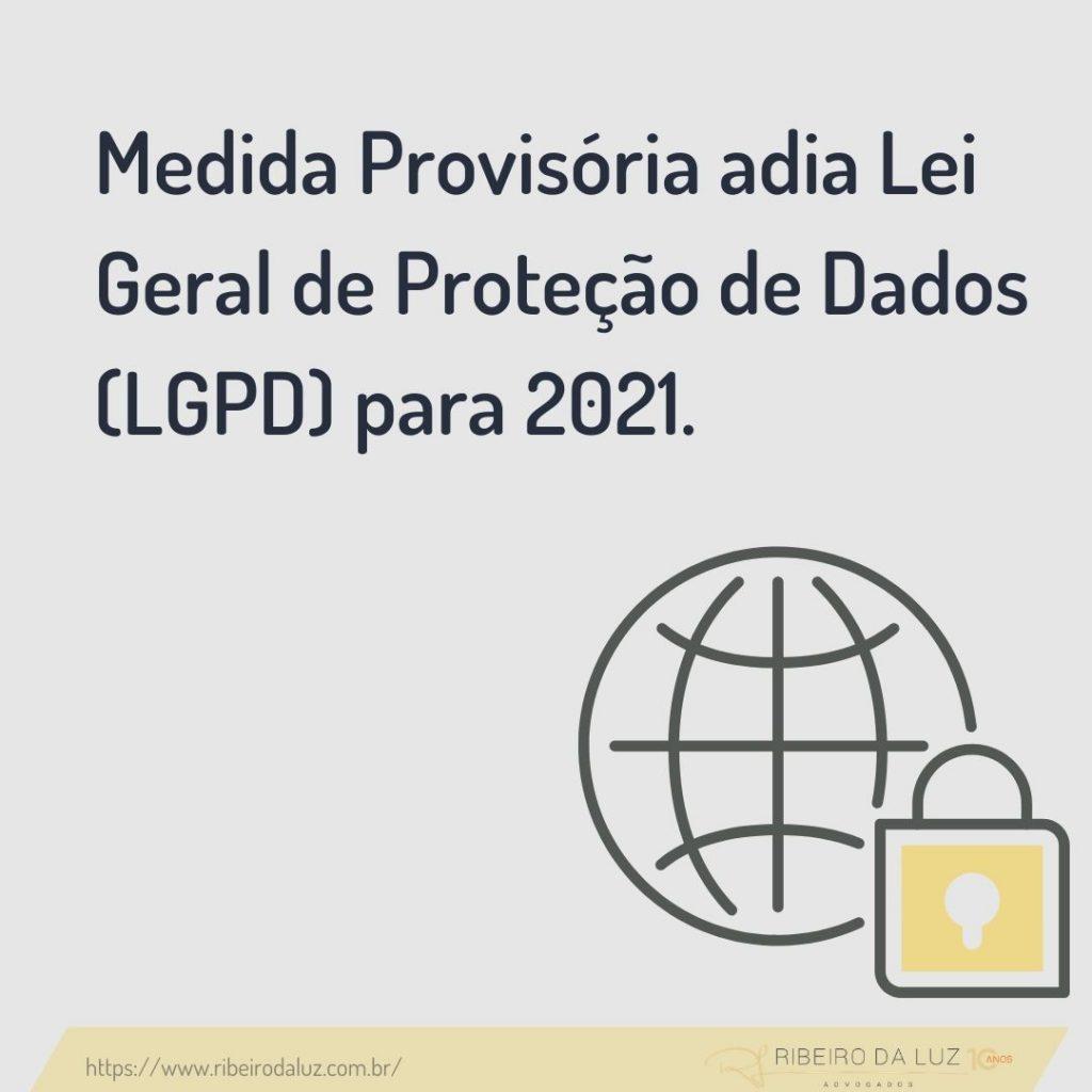 Medida Provisória adia Lei Geral de Proteção de Dados (LGPD) para 2021.