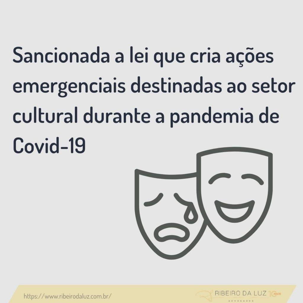 Sancionada a lei que cria ações emergenciais destinadas ao setor cultural durante a pandemia de Covid-19