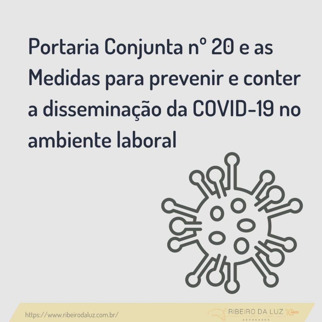 Portaria Conjunta nº 20 e as Medidas para prevenir e conter a disseminação da COVID-19 no ambiente laboral