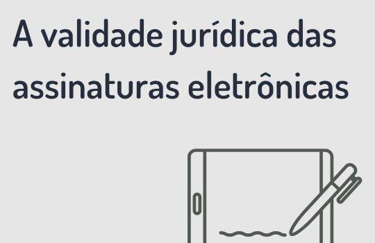 A validade jurídica das assinaturas eletrônicas